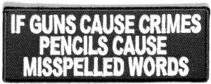 P3371-If-Guns-Cause-Crimes-Pencils-misspell-words-patch__62715