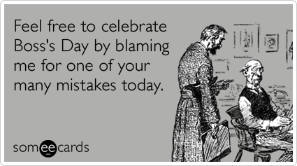 mistakes-bosses-employee-boss-day-ecards-someecards