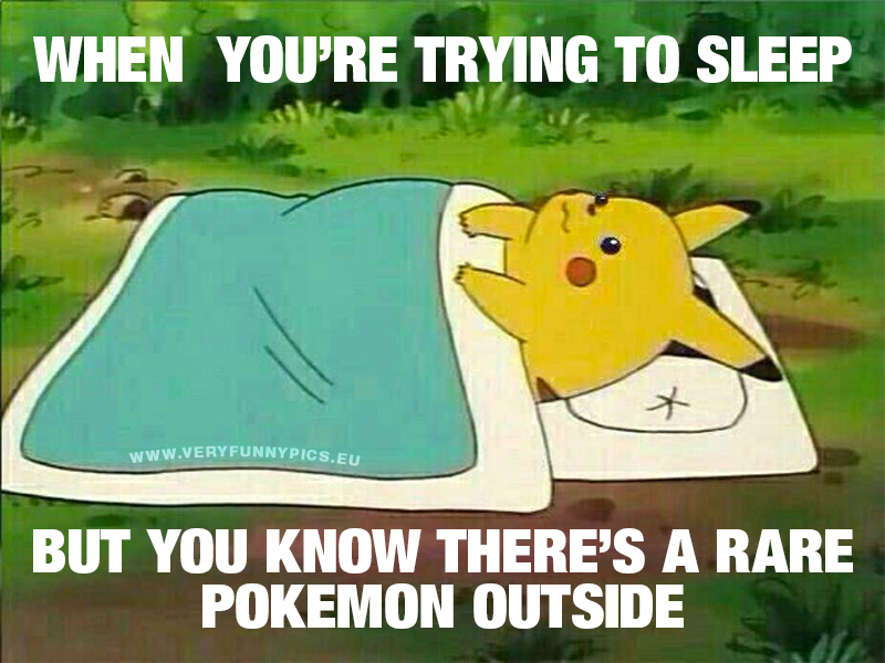 funny-pictrues-when-youre-trying-to-sleep-but-you-know-theres-a-rare-pokemon-outside